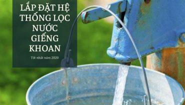 Tư vấn lắp hệ thống lọc nước giếng khoan gia đình tốt 2020