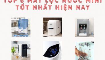 Top 6 máy lọc nước mini nhỏ gọn, dạng để bàn đẹp