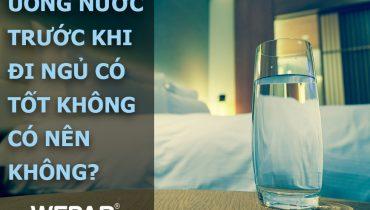 Uống nước trước khi đi ngủ có tốt không, có nên không?
