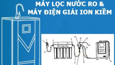 Phân biệt máy lọc nước RO và máy điện giải ion kiềm