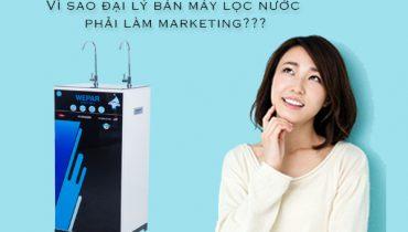 Cách làm marketing cho đại lý bán máy lọc nước hiệu quả